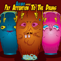 Pay attention to the drums