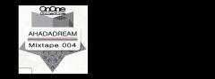 Ahadadream -Mixtape 004 banner